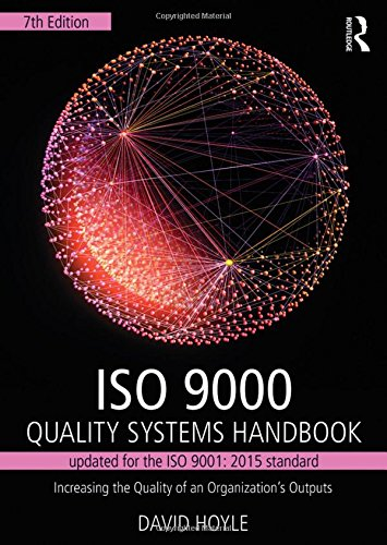 ISO 9000 Quality Systems Handbook-updated for the ISO 9001: 2015 standard: Increasing the Quality of an Organization's Outputs (Best User Management System)