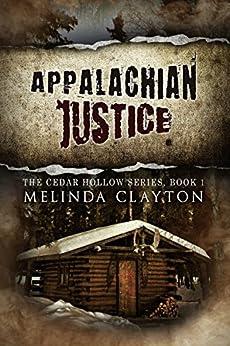 Appalachian Justice (Cedar Hollow Series Book 1) by [Clayton, Melinda]