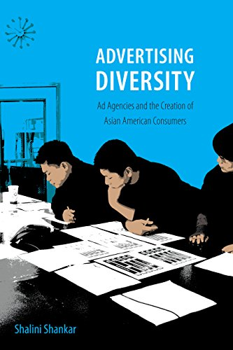 Download Advertising Diversity: Ad Agencies and the Creation of Asian American Consumers Pdf