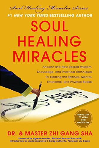 Soul Healing Miracles: Ancient and New Sacred Wisdom, Knowledge, and Practical Techniques for Healing the Spiritual, Men