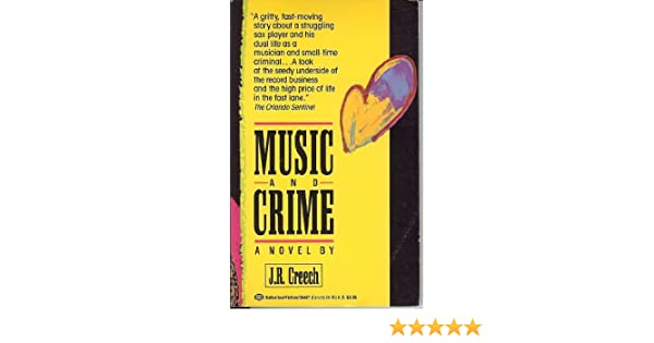 Music and Crime: J R  Creech: 9780345364876: Amazon com: Books