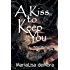 A Kiss to Keep You (Rebel Wayfarers MC Book 14)