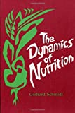 The Dynamics of Nutrition, G. Schmidt, 0938250000