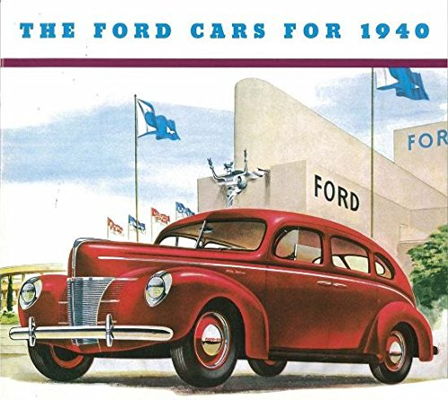 Ford Car Ads (1940 FORD PASSENGER CARS DEALERSHIP SALES BROCHURE - Includes Coupes, Sedans, Wagons, Engine, Colors, Accessories, Options, Interior, Specifications, etc..All Models)