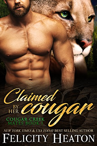 An addictive, sexy shifter romance from NY Times and USA Today bestselling author Felicity Heaton: Claimed By Her Cougar
