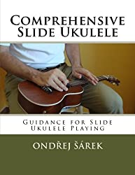 Comprehensive Slide Ukulele: Guidance for Slide Ukulele Playing