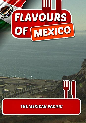 Flavours of Mexico: The Mexican Pacific [NON-US FORMAT, PAL]