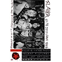 Slayer 66 2/3: The Jeff & Dave Years. A Metal Band Biography.: Including the Thrash Kings' Early Days, the Palladium Riot, the Seat Cushion Chaos ... Mosh Memorial, and More Scenes From the Abyss by Ferris, D.X. (2013) Paperback