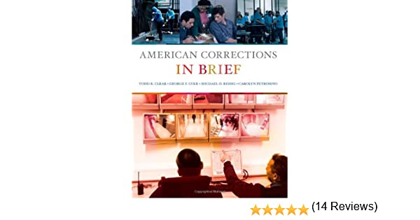 American corrections in brief todd r clear george f cole american corrections in brief todd r clear george f cole michael d reisig carolyn petrosino 9780495808657 amazon books fandeluxe Image collections