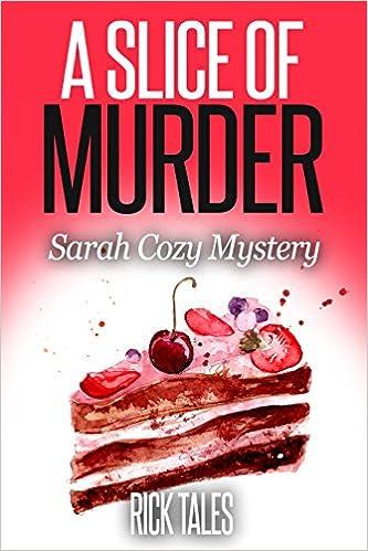 Download gratuito di libri pdf in inglese A Slice of Murder: Sarah Cozy Mystery in Italian PDF ePub B0188KL1HO