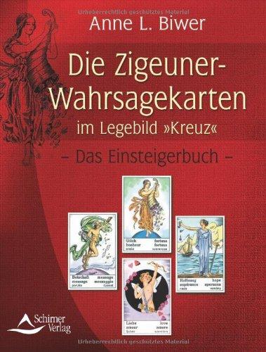 Zigeuner-Wahrsagekarten im Legebild Kreuz: Das Einsteigerbuch