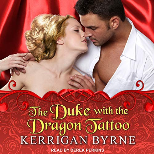 The Duke with the Dragon Tattoo: Victorian Rebels Series, Book 6 by Tantor Audio