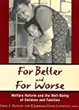img - for For Better and For Worse: Welfare Reform and the Well-Being of Children and Families book / textbook / text book