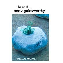 The Art of Andy Goldsworthy (Sculptors) by William Malpas (2013-02-25)