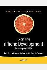 Beginning iPhone Development: Exploring the iOS SDK Kindle Edition