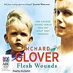 Flesh Wounds | Richard Glover