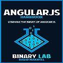 AngularJS Handbook: Learning the Basics of Angular Programming Audiobook by  Binary Lab, David Maxwell Narrated by Joshua Atkins