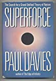 Superforce : The Search for a Grand Unified Theory of Nature, Davies, Paul, 0671476858