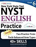 New York State Test Prep: Grade 6 English Language Arts Literacy (ELA) Practice Workbook and Full-length Online Assessments: NYST Study Guide