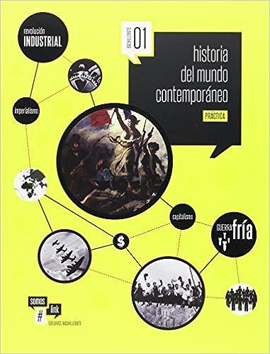 Historia del Mundo Contemporáneo 1º Bachillerato Somoslink - 9788426399618: Amazon.es: Eduardo Lama Romero, Manuel Ángel García Parody, Francisco Olmedo ...