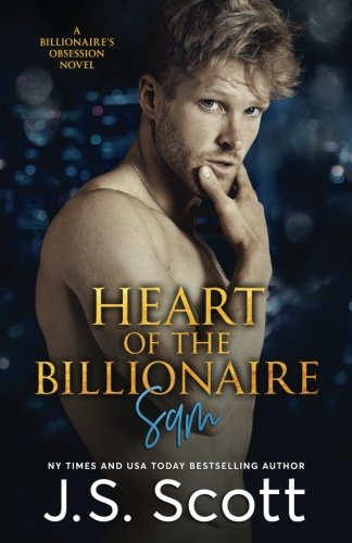 Heart Of The Billionaire: : (The Billionaire's Obsession ~ Sam)