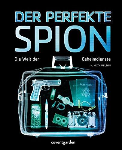 Der perfekte Spion: Die Welt der Geheimdienste (Coventgarden)