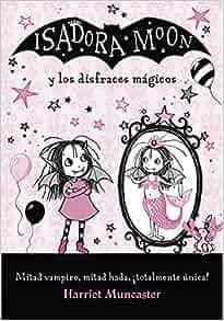 ISADORA MOON Y LOS DISFRACES MAGICOS: Harriet Muncaster ...