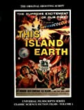 This Island Earth (Universal Filmscripts Series Classic Science Fiction) (1990-04-04)