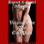 The Evil Plan: Hansel and Gretel Arousing, Books One Through Five | Melanie Moorhac