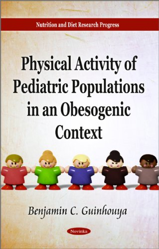 Physical Activity of Pediatric Populations in an Obesogenic Context (Nutrition and Diet Research Progress)