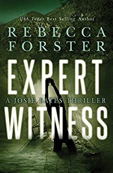 Expert Witness: A Josie Bates Thriller (The Witness Series Book 4) by [Forster, Rebecca]