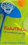 Basketball (or Something Like It), Nora Raleigh Baskin, 0060596104