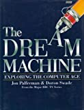 The Dream Machine, John Palfreman and Doron Swade, 0563362219