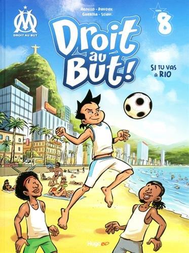 droit au but t.8 ; si tu vas à Rio
