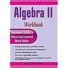 Algebra II Workbook: Comprehensive Activities for Mastering Essential Math Skills