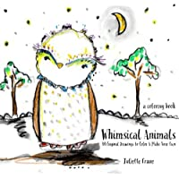 Whimsical Animals Coloring Book: 34 Original Drawings to Color & Make Your Own