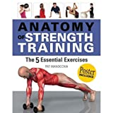 by Pat Manocchia Anatomy of Strength Training: The Five Essential Exercises(text only)1st (First) edition [Paperback]2010