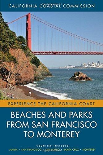 Beaches and Parks from San Francisco to Monterey: Counties Included: Marin, San Francisco, San Mateo, Santa Cruz, Monterey (Experience the California Coast) by California Coas Ccc (2012-03-23)