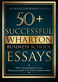 amazon com successful harvard business school application  50 successful wharton business school essays successful application essays gain entry to the