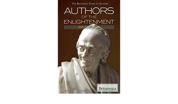 Authors of the Enlightenment: 1660 to 1800 (The Britannica Guide to Authors)