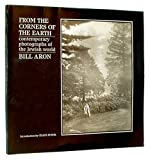 img - for From the Corners of the Earth: Contemporary Photographs of the Jewish World by Bill Aron (1986-02-24) book / textbook / text book