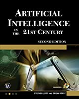 Artificial Intelligence in the 21st Century, 2nd Edition