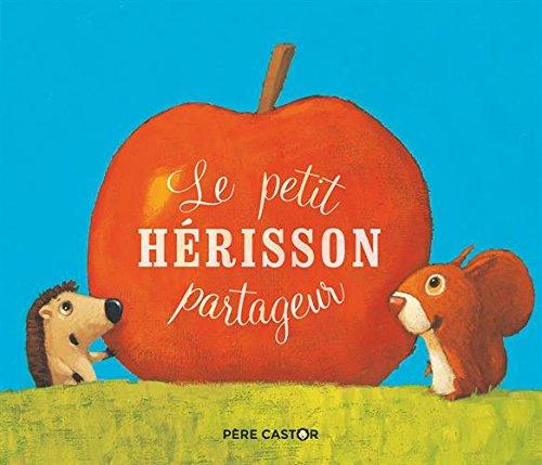 Le petit hérisson partageur Album – 30 mai 2018 Zemanel Vanessa Gautier FLAMMARION 2081432765