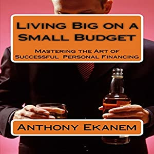 Living Big on a Small Budget Audiobook