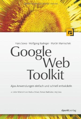 Google Web Toolkit, Pfeilschnelle Ajax-Anwendungen in Java Broschiert – September 2008 Martin Marinschek Wolfgang Radinger Markus Breuer Hans Sowa