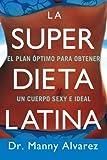 La Super Dieta Latina, Manny Alvarez, 0451225201