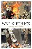 War and Ethics : A New Just War Theory, Fotion, Nicholas, 0826492606