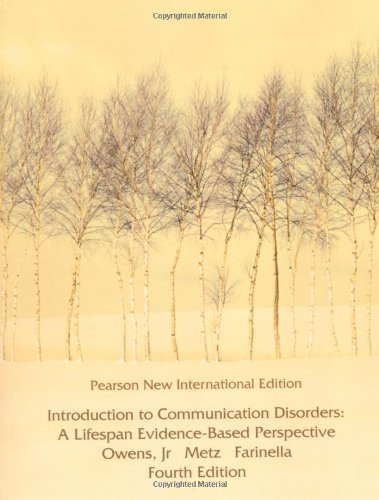 Introduction to Communication Disorders: Pearson New International Edition: A Lifespan Evidence-Based Perspective