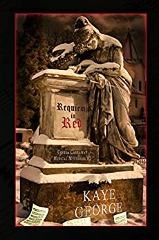 Requiem in Red: A Cressa Carraway Musical Mystery (Cressa Carraway Musical Mysteries Book 2) by [George, Kaye]