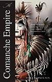 The Comanche Empire (The Lamar Series in Western History)